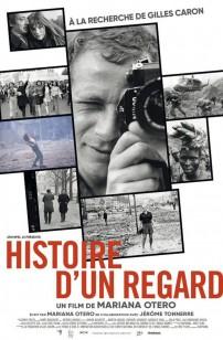 Histoire d'un regard - A la recherche de Gilles Caron (2019)